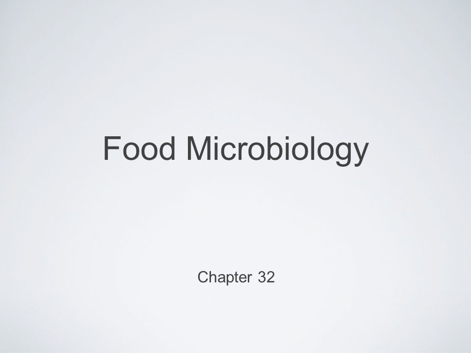Food Microbiology Chapter 32