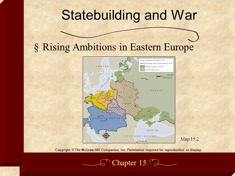 Chapter 15 §Rising Ambitions in Eastern Europe Statebuilding and War Copyright © The McGraw-Hill Companies, Inc.