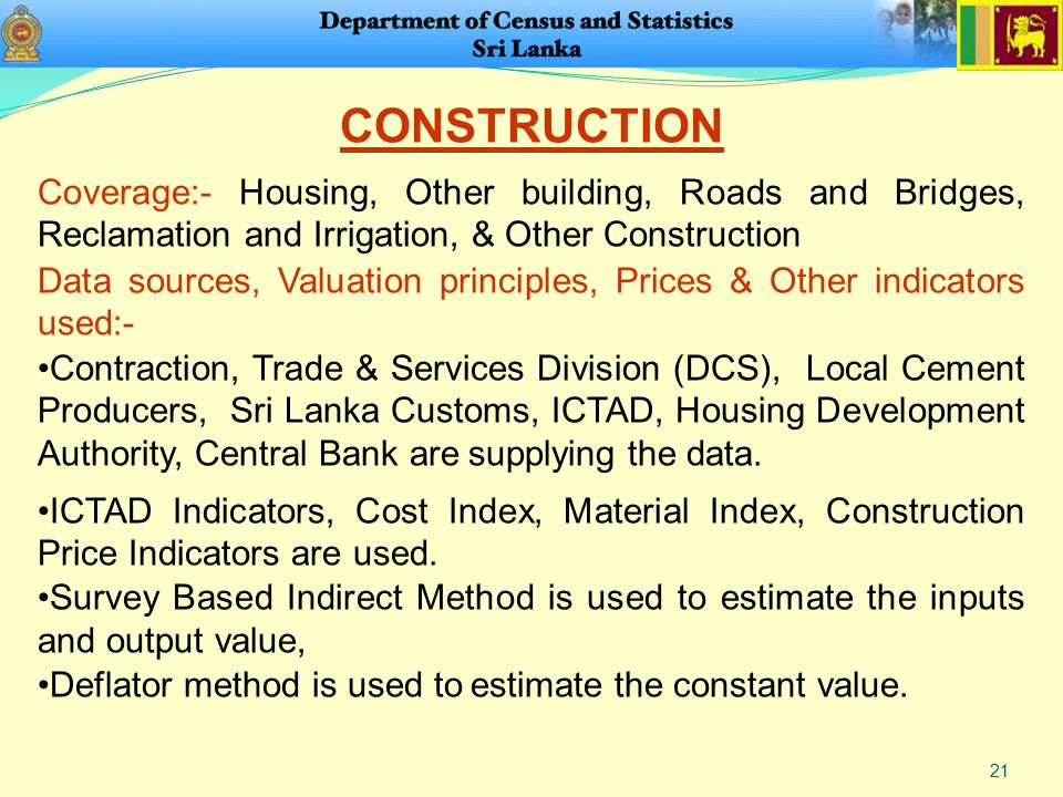 21 CONSTRUCTION Coverage:- Housing, Other building, Roads and Bridges, Reclamation and Irrigation, & Other Construction Data sources, Valuation princi
