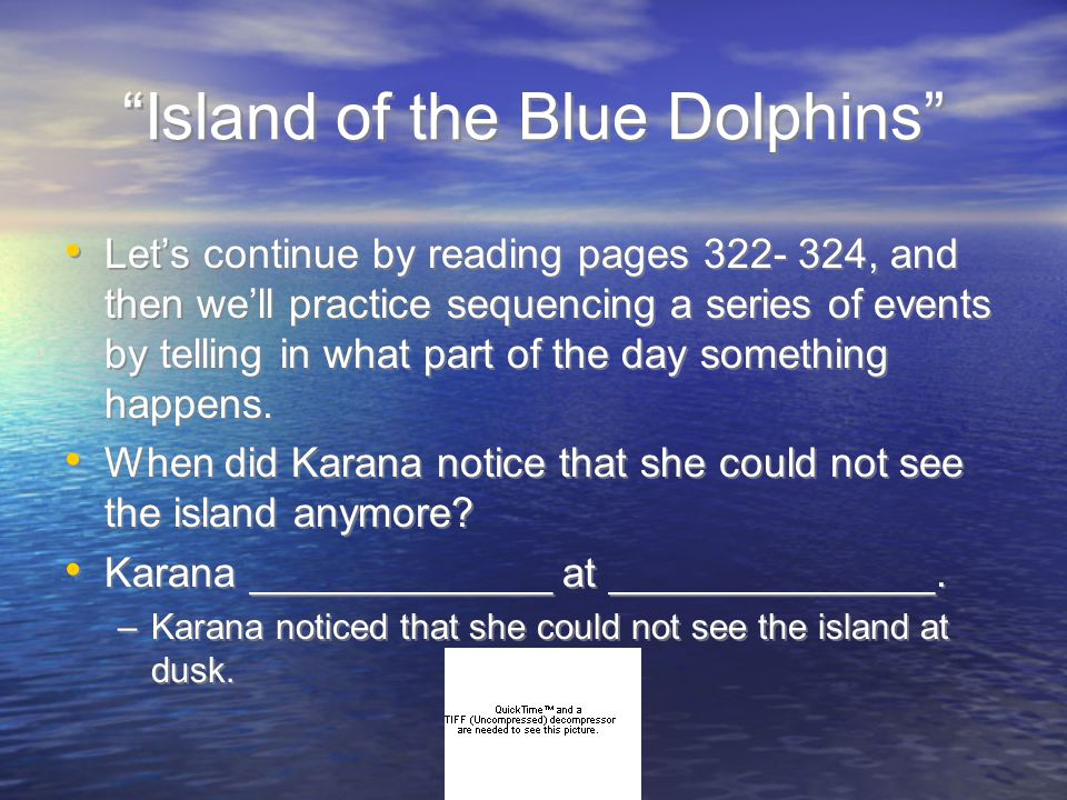 """""""Island of the Blue Dolphins"""" Let's continue by reading pages 322- 324, and then we'll practice sequencing a series of events by telling in what part"""