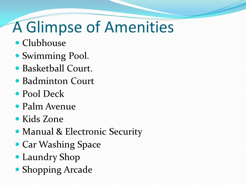A Glimpse of Amenities Clubhouse Swimming Pool. Basketball Court.