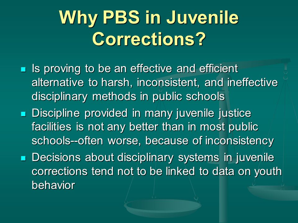 Why PBS in Juvenile Corrections.