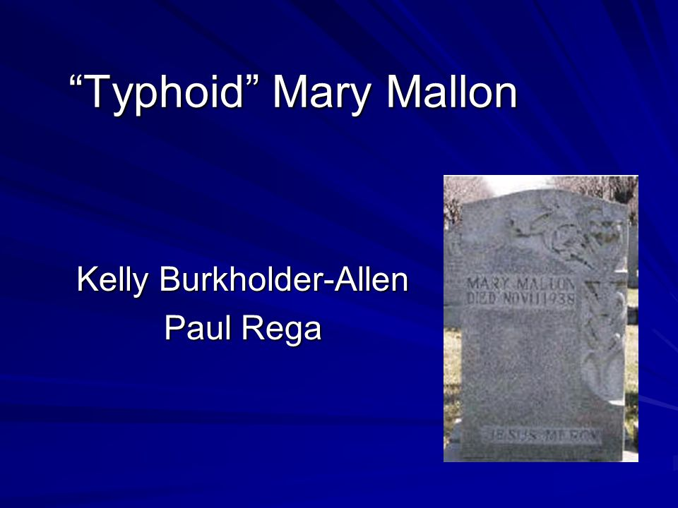 Typhoid Mary Mallon Kelly Burkholder-Allen Paul Rega