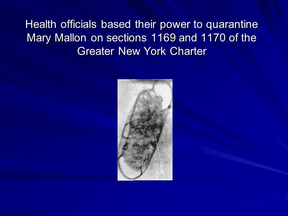 Health officials based their power to quarantine Mary Mallon on sections 1169 and 1170 of the Greater New York Charter