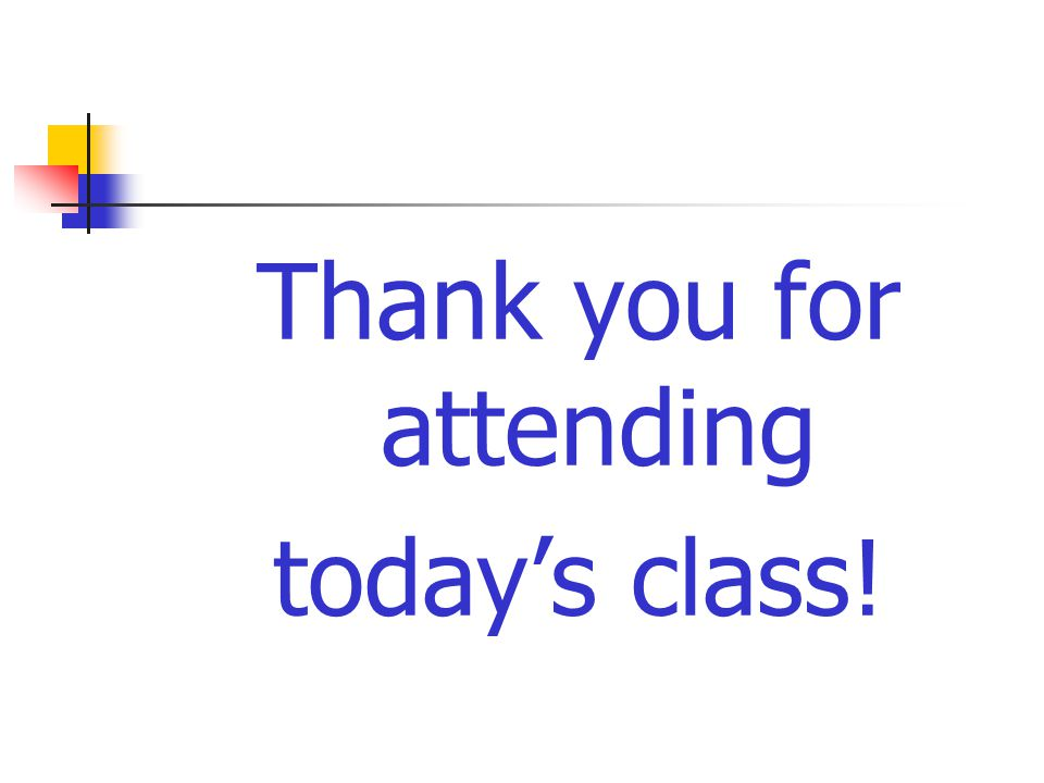 Thank you for attending today's class!