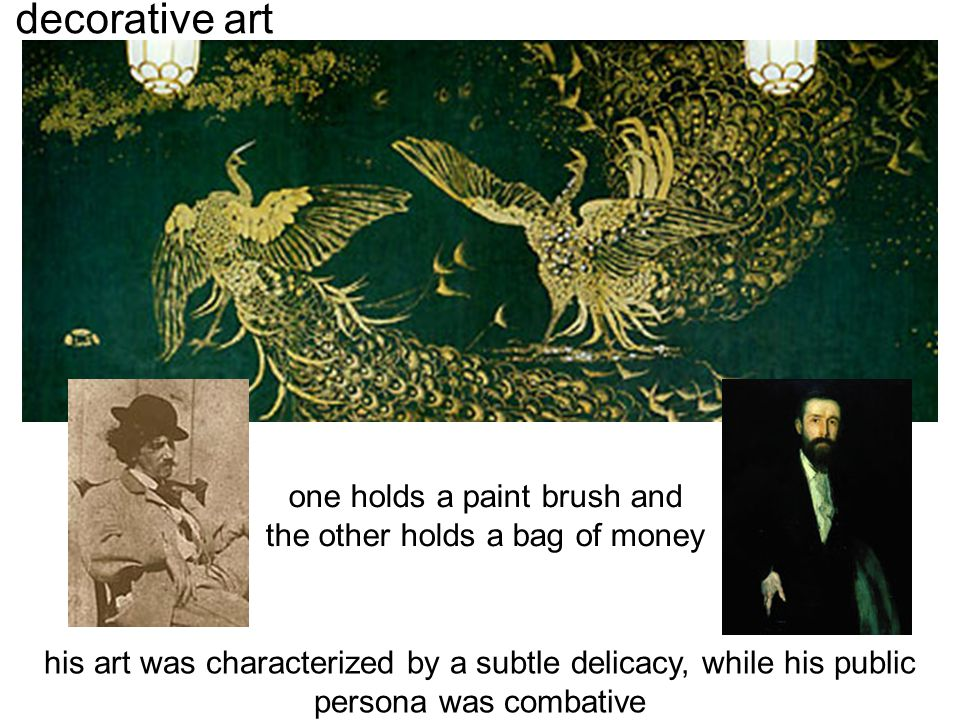 decorative art one holds a paint brush and the other holds a bag of money his art was characterized by a subtle delicacy, while his public persona was