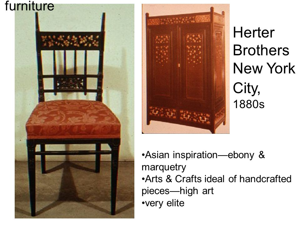 Herter Brothers New York City, 1880s furniture Asian inspiration—ebony & marquetry Arts & Crafts ideal of handcrafted pieces—high art very elite
