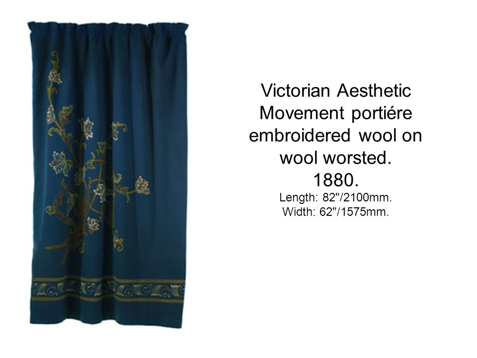 Victorian Aesthetic Movement portiére embroidered wool on wool worsted. 1880. Length: 82