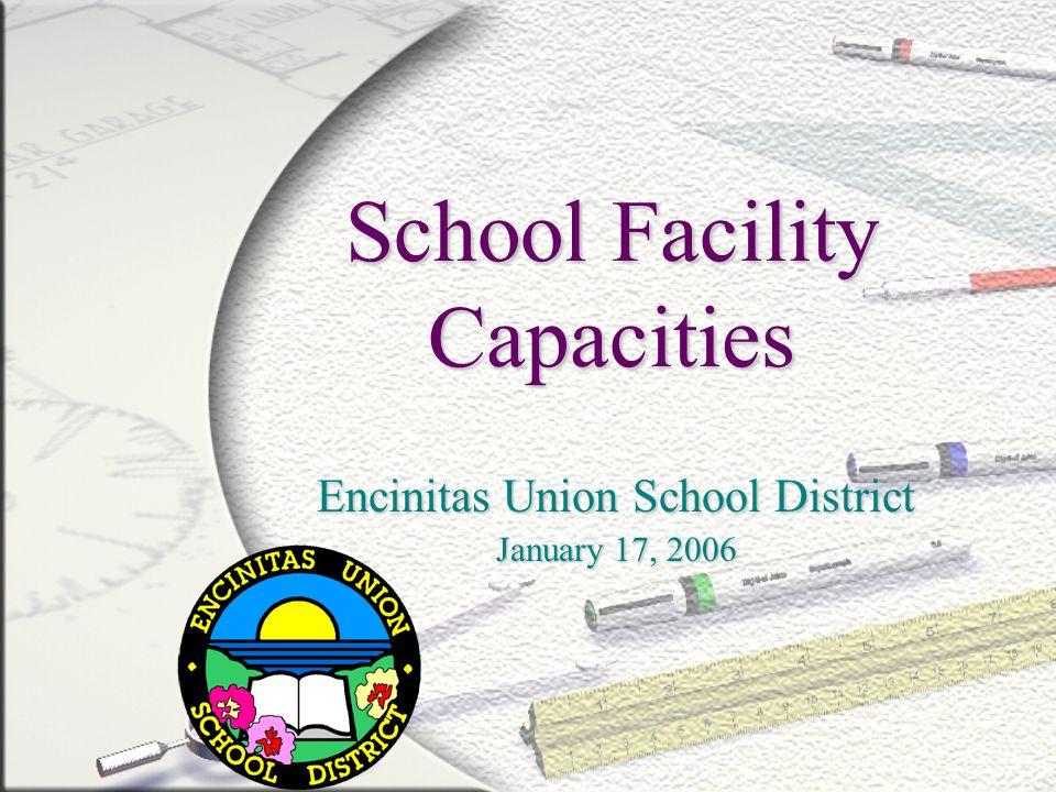 School Facility Capacities Encinitas Union School District January 17, 2006