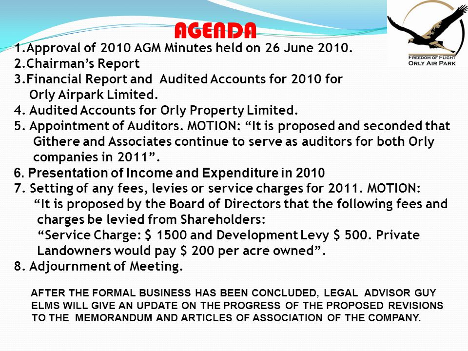 AGENDA 1.Approval of 2010 AGM Minutes held on 26 June 2010.