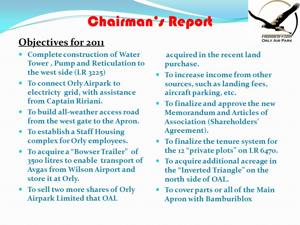 Chairman's Report ACHIEVEMENTS 2010-2011  KCAA Aerodrome Licence and Manual  Airport Lounge  New Hangars  One New Cottage  Land Acquisition (8.4
