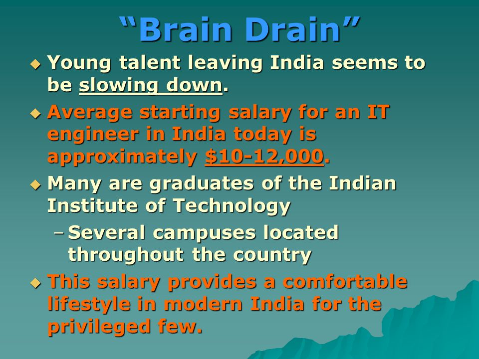 Brain Drain  Young talent leaving India seems to be slowing down.