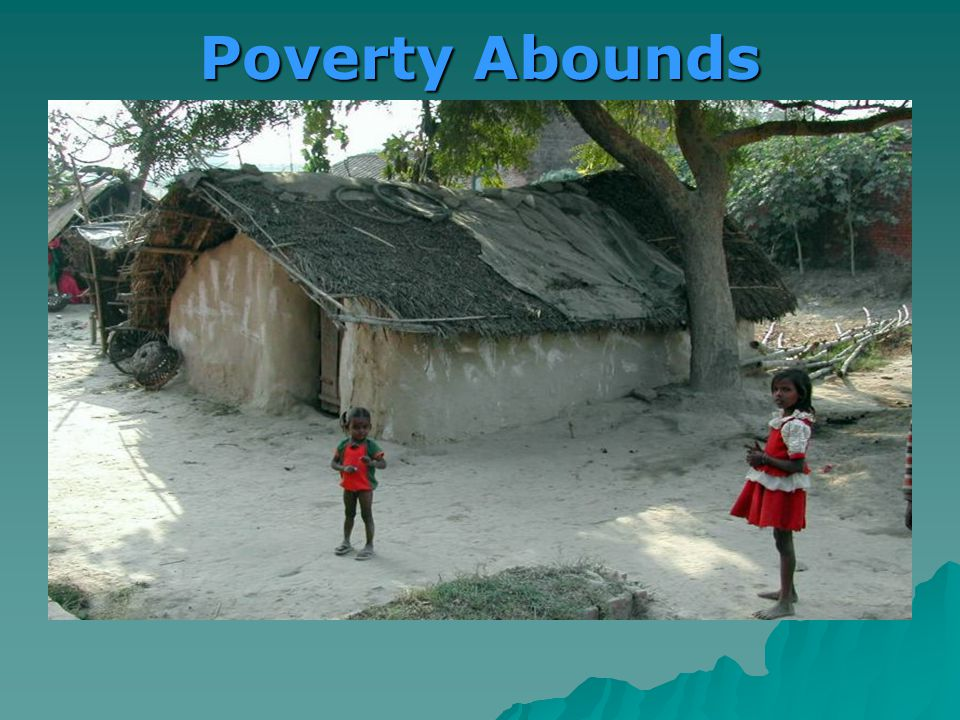 Poverty Abounds