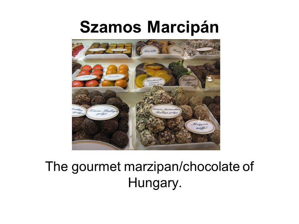 Szamos Marcipán The gourmet marzipan/chocolate of Hungary.