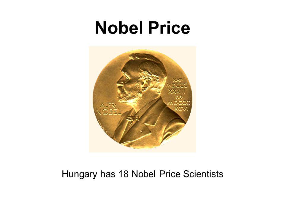 Nobel Price Hungary has 18 Nobel Price Scientists