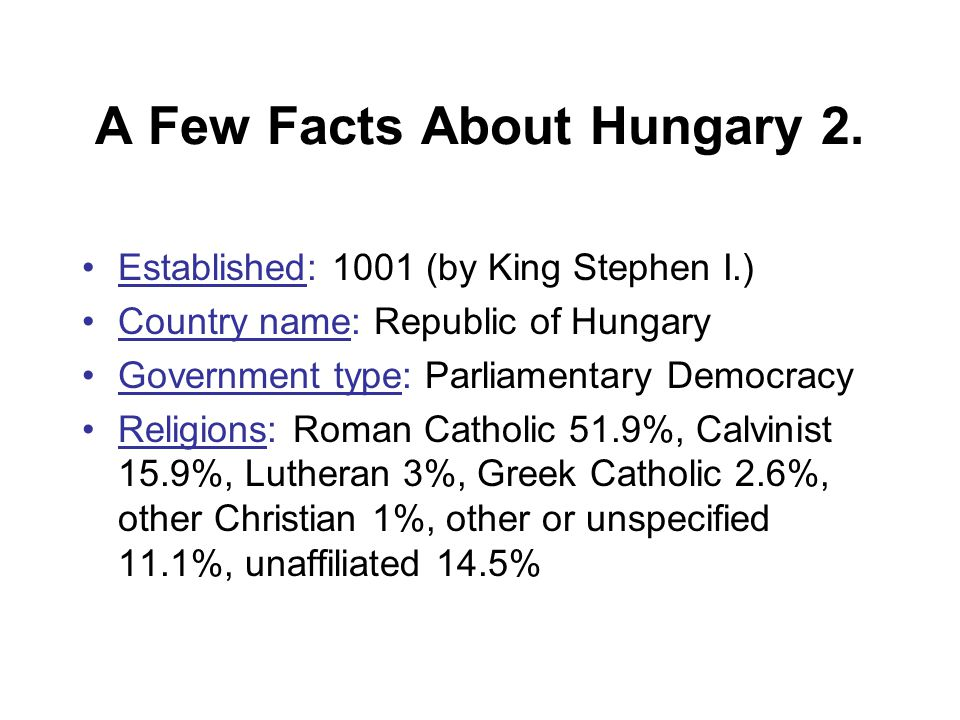 A Few Facts About Hungary 2.
