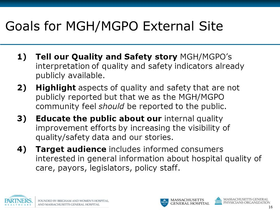 16 1)Tell our Quality and Safety story MGH/MGPO's interpretation of quality and safety indicators already publicly available.