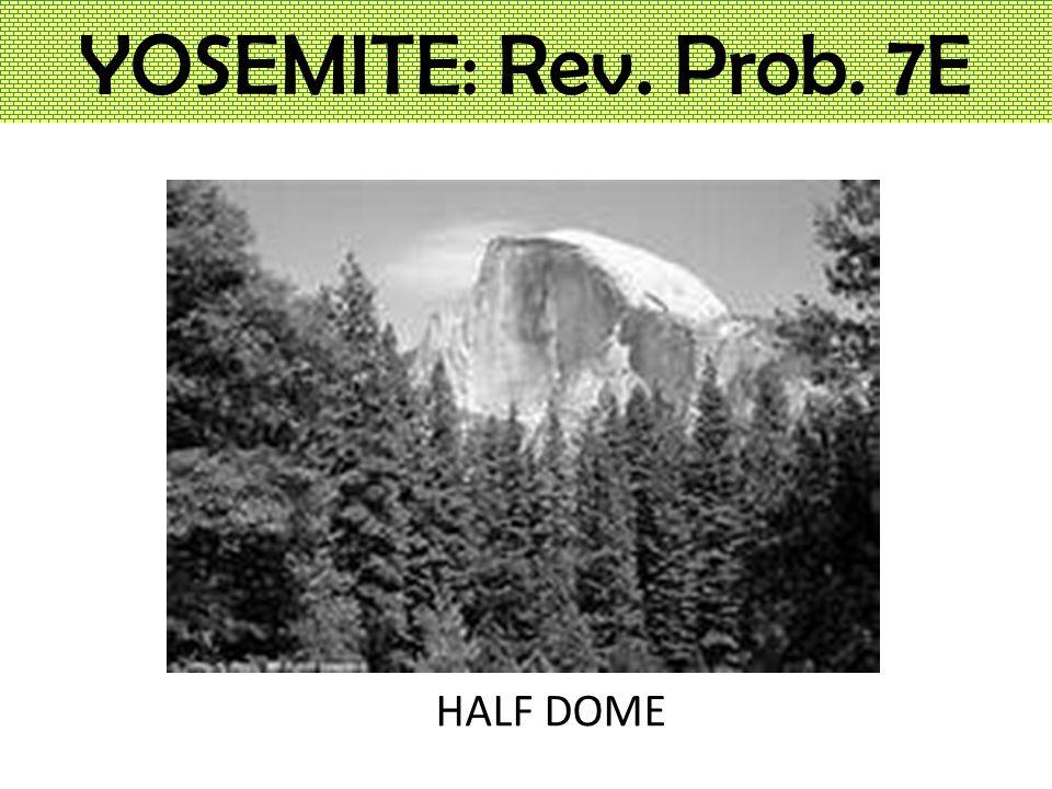YOSEMITE: Rev. Prob. 7E HALF DOME