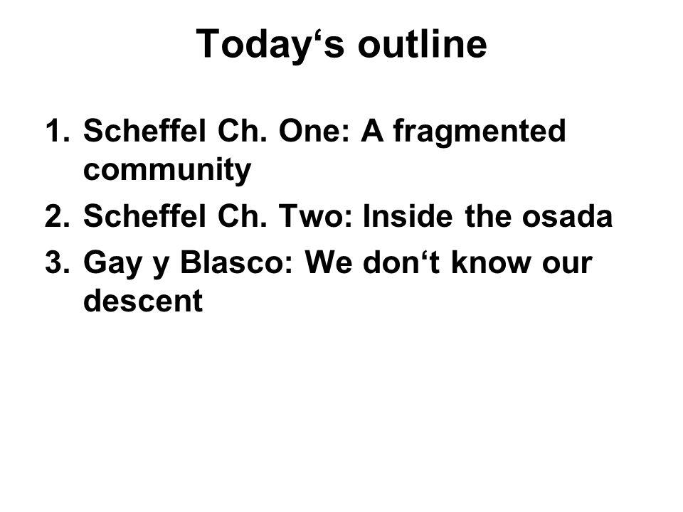Today's outline 1.Scheffel Ch. One: A fragmented community 2.Scheffel Ch.