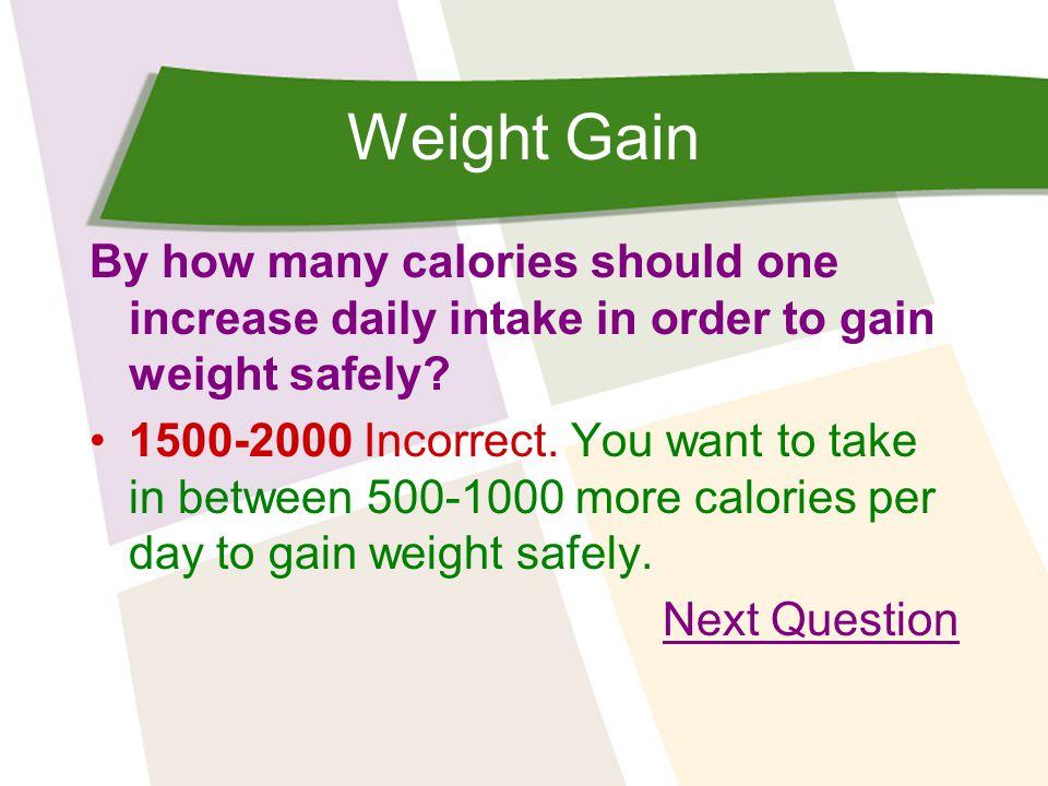 Weight Gain BMI stands for Basal Metabolic Intake. True False