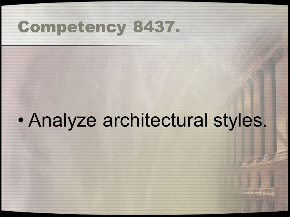 Competency 8437. Analyze architectural styles.