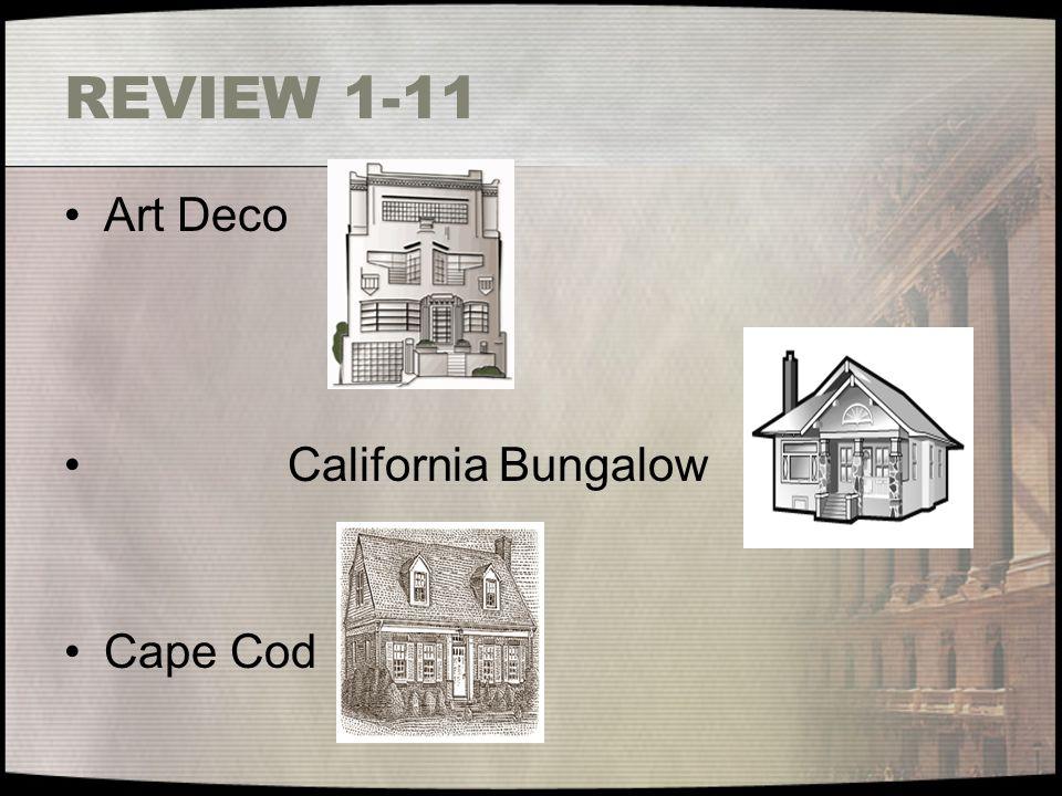 REVIEW 1-11 Art Deco California Bungalow Cape Cod