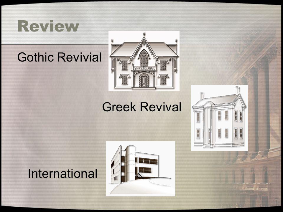 Review Gothic Revivial Greek Revival International