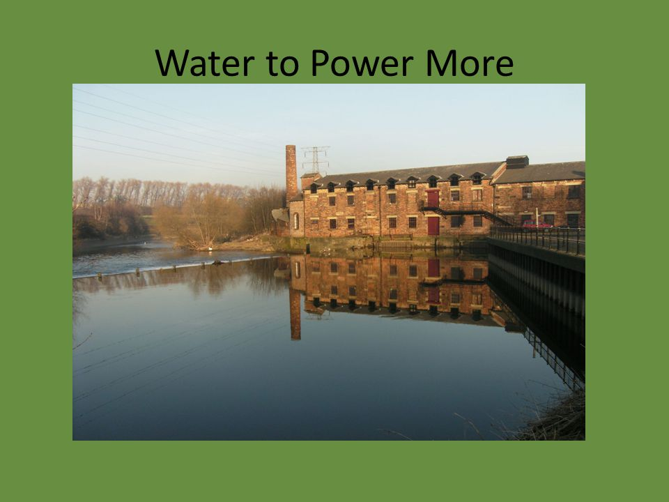 Water to Power More