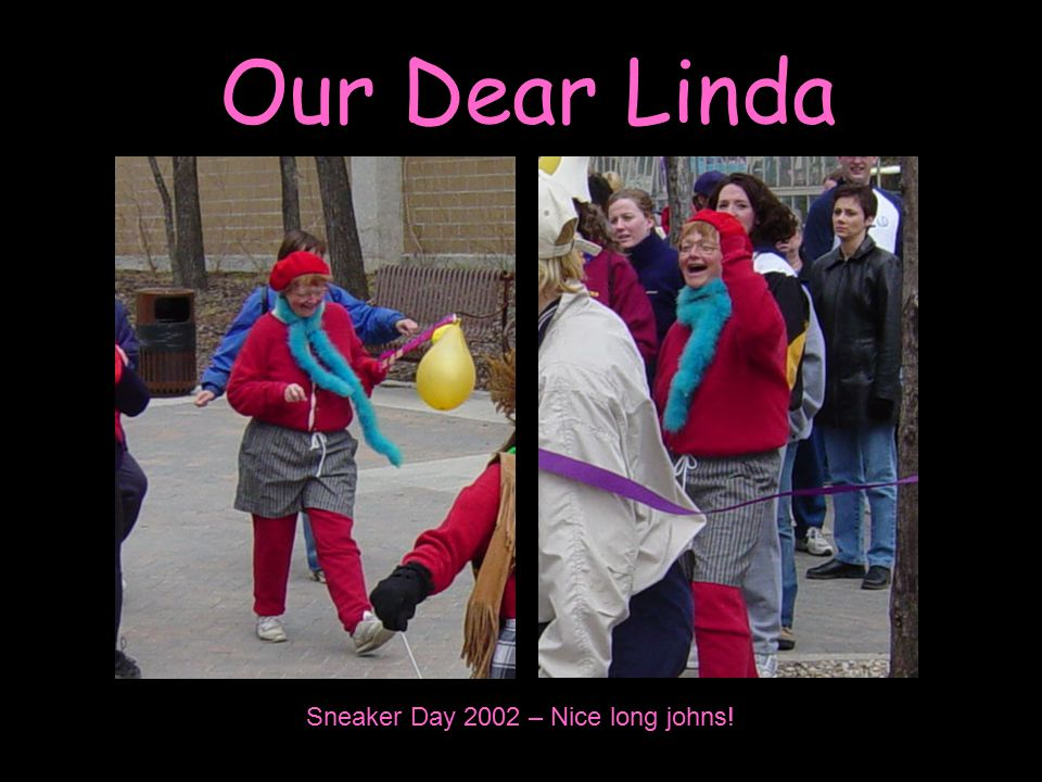 Our Dear Linda Sneaker Day 2002 – Nice long johns!