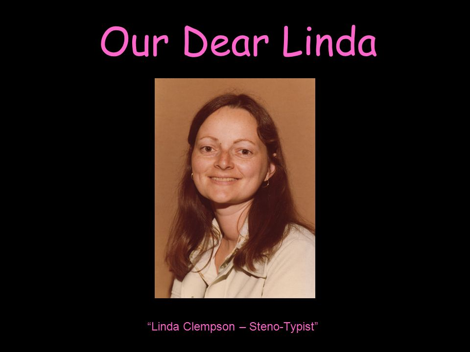 Our Dear Linda Linda Clempson – Steno-Typist