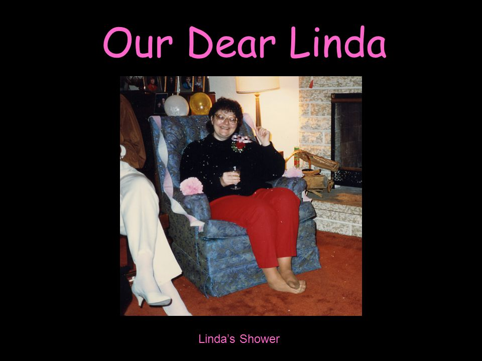 Our Dear Linda Linda's Shower