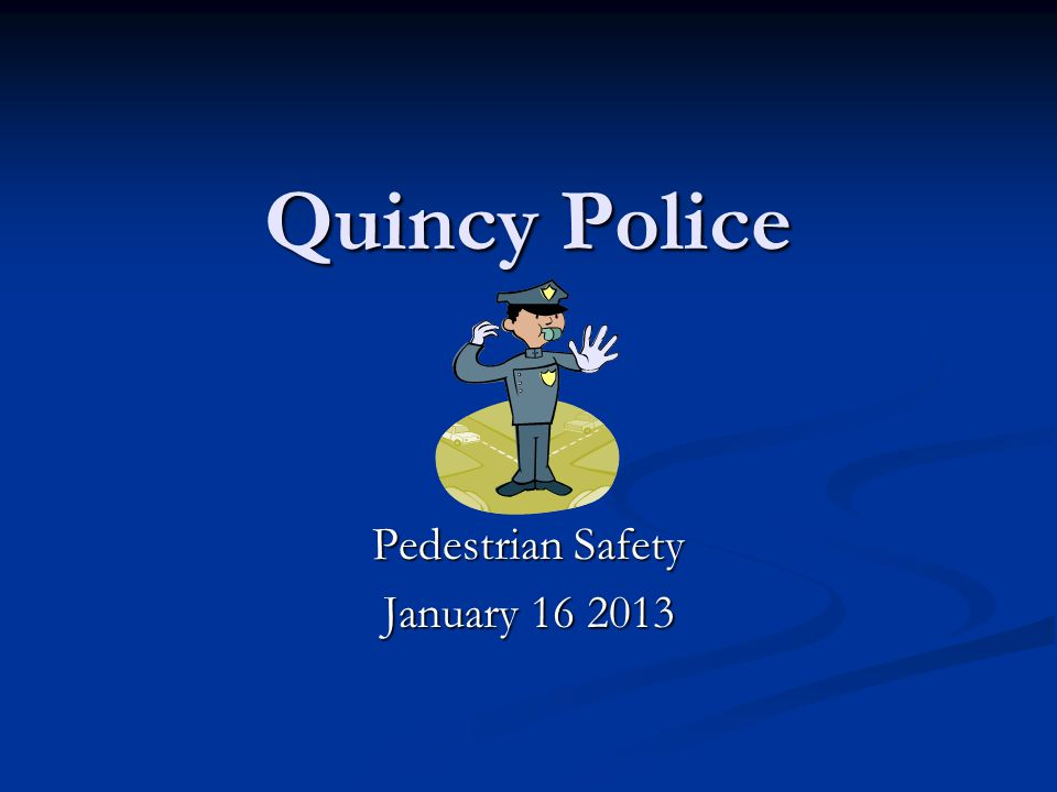 Quincy Police Pedestrian Safety January 16 2013