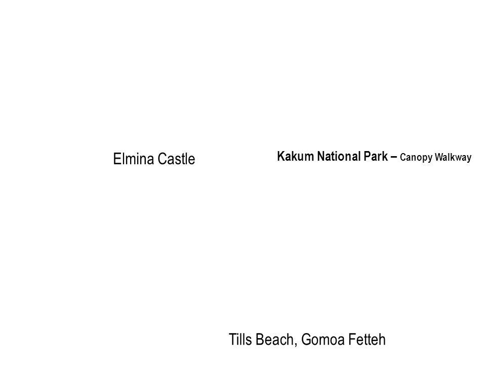 Elmina Castle Kakum National Park – Canopy Walkway Tills Beach, Gomoa Fetteh