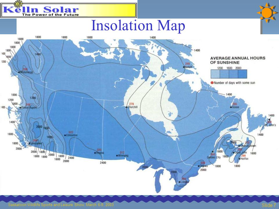 Saskatoon Wildlife Sports and Leisure Show, March 6-9, 2003 Slide 7 Insolation Map
