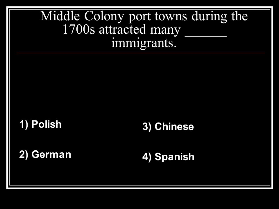 Middle Colony port towns during the 1700s attracted many ______ immigrants.