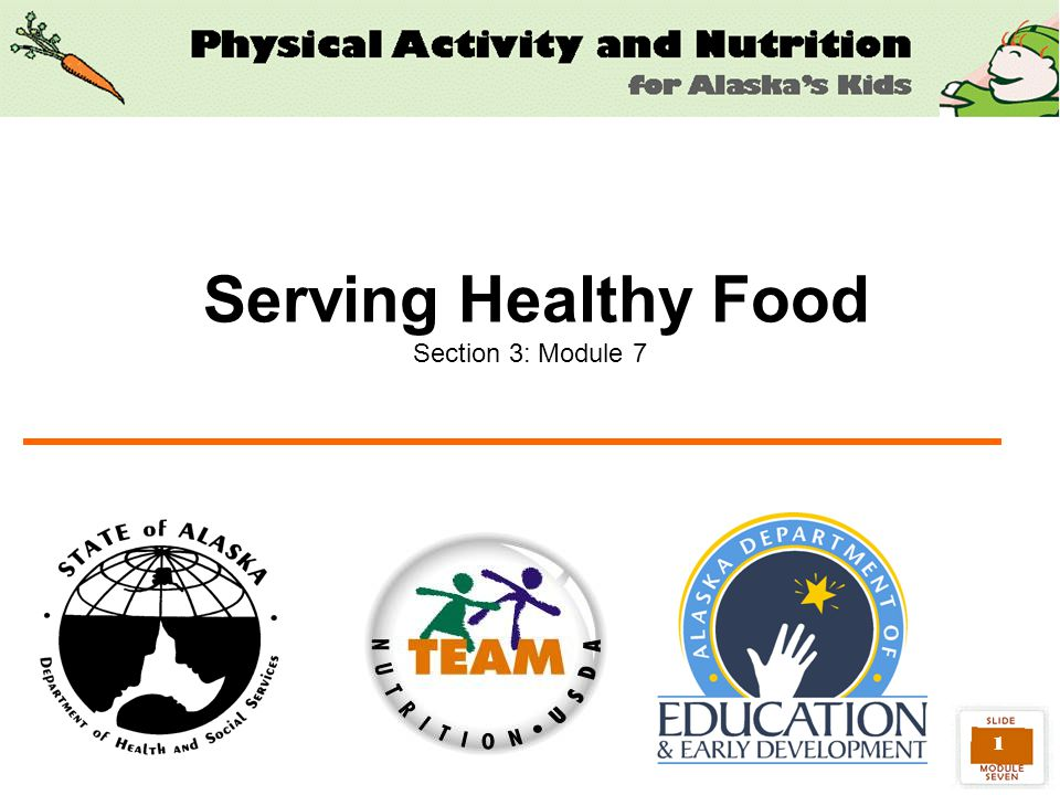 1 Serving Healthy Food Section 3: Module 7