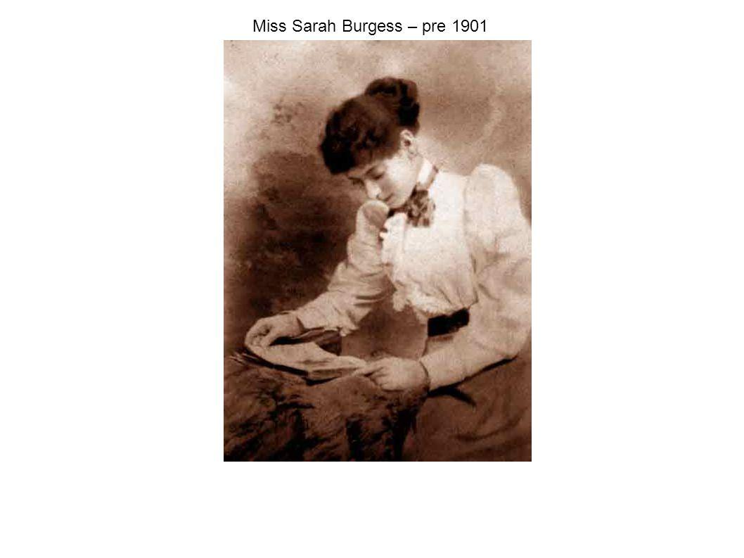 Miss Sarah Burgess – pre 1901