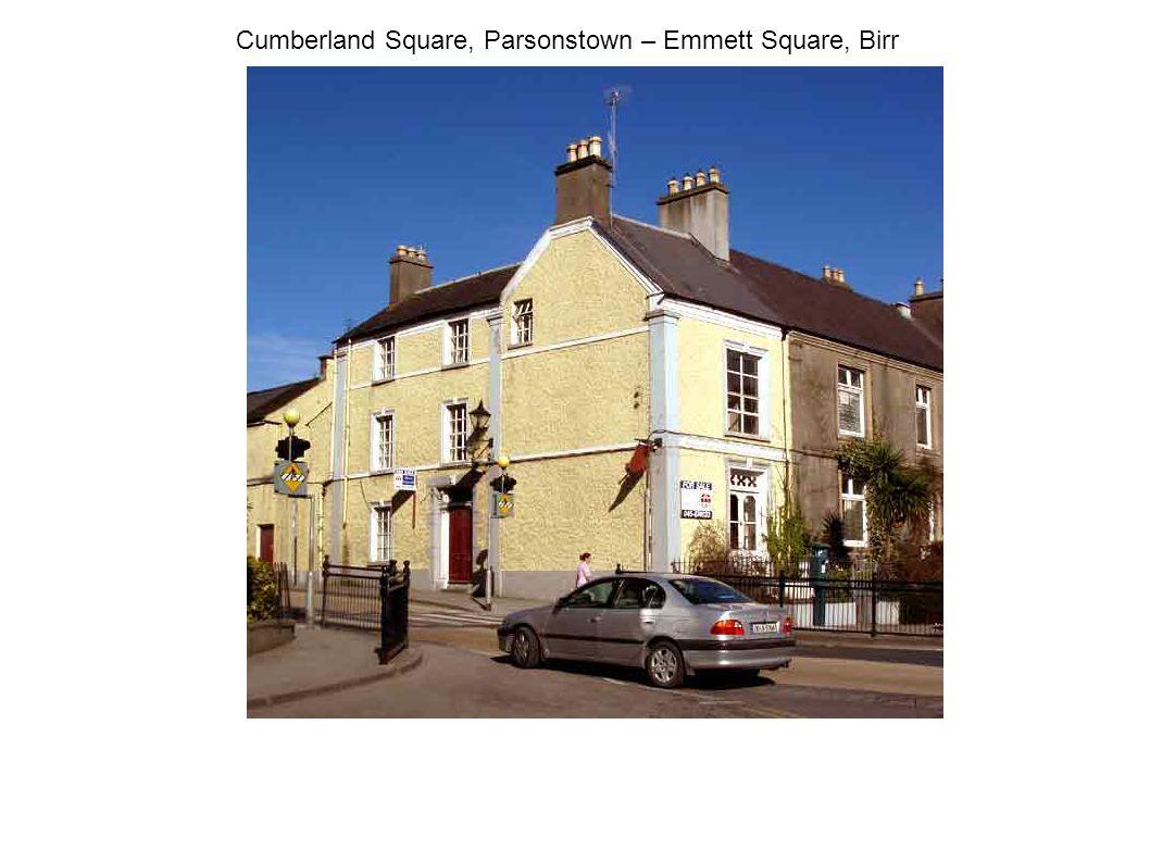 Cumberland Square, Parsonstown – Emmett Square, Birr