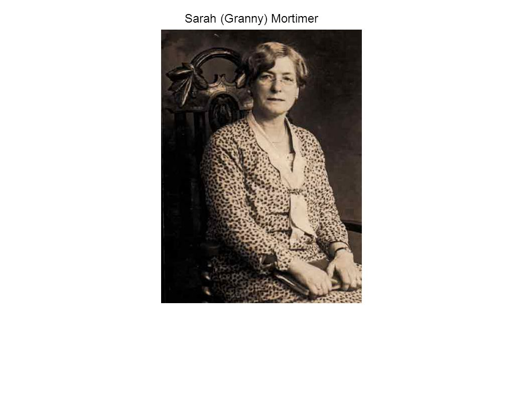 Sarah (Granny) Mortimer