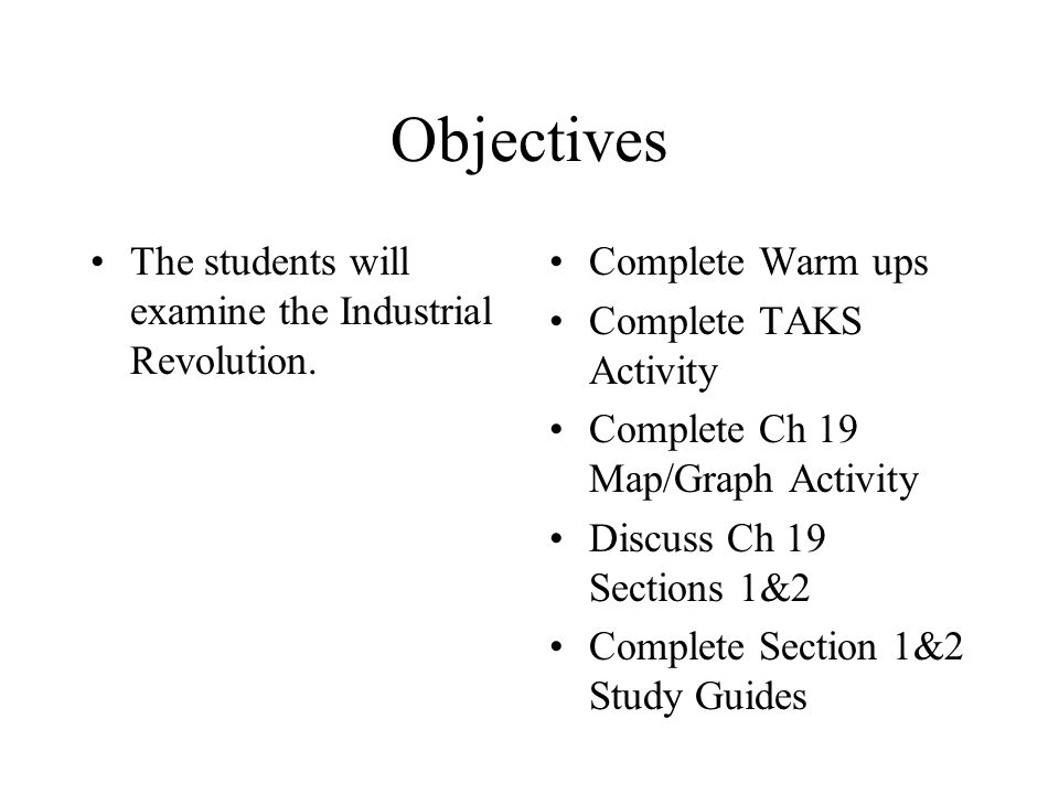 Objectives The students will examine the Industrial Revolution.