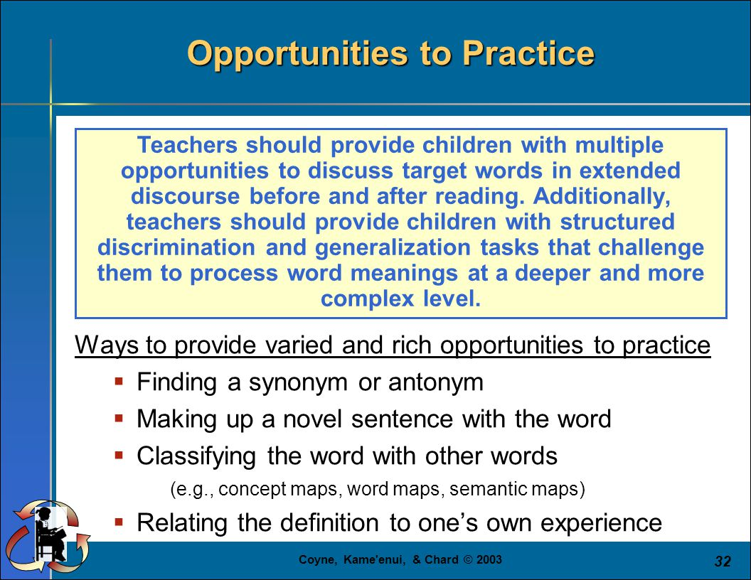 Coyne, Kame enui, & Chard © 2003 32 Teachers should provide children with multiple opportunities to discuss target words in extended discourse before and after reading.