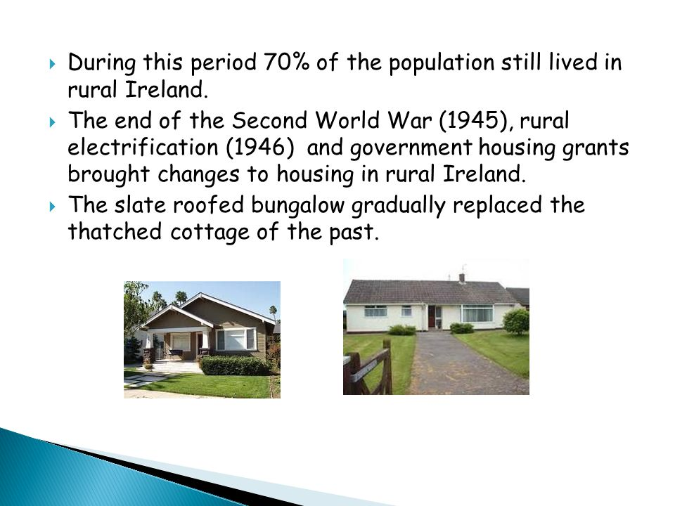  During this period 70% of the population still lived in rural Ireland.