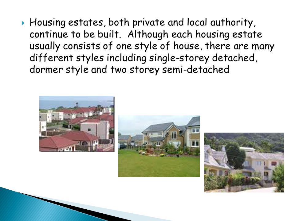  Housing estates, both private and local authority, continue to be built.