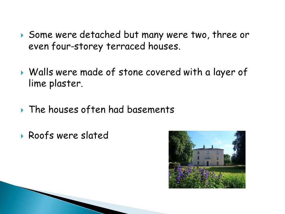  Some were detached but many were two, three or even four-storey terraced houses.  Walls were made of stone covered with a layer of lime plaster. 