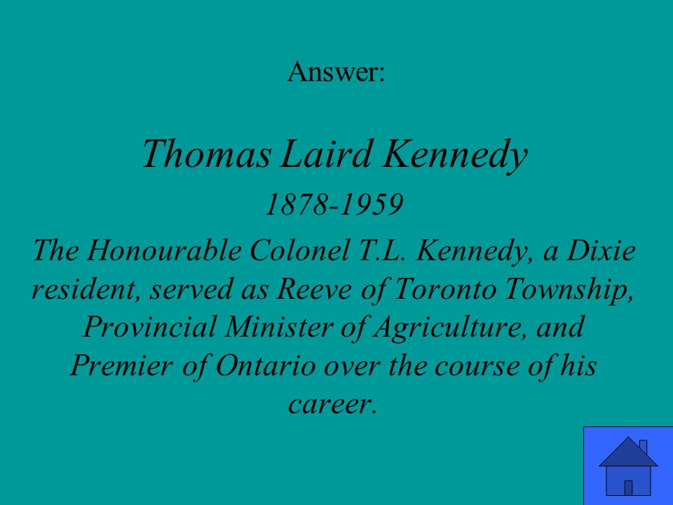 Answer: Thomas Laird Kennedy 1878-1959 The Honourable Colonel T.L.