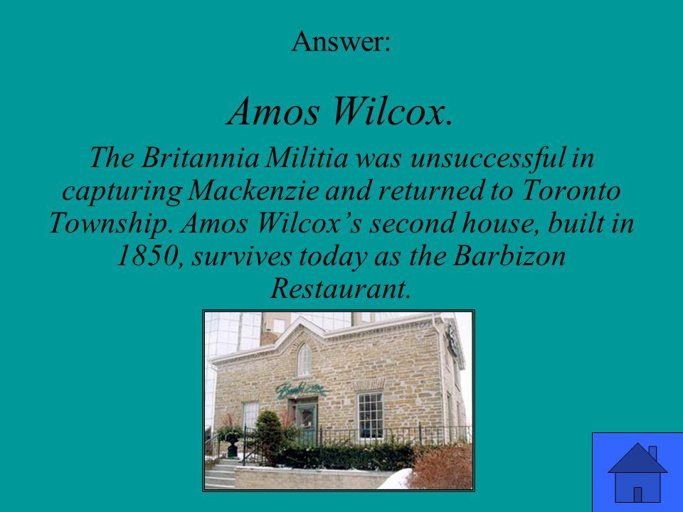 Answer: Amos Wilcox.