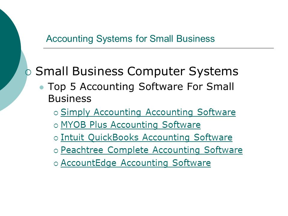 Accounting Systems for Small Business  Disadvantages Cost Obsolescence Employee _____ Capabilities Setup Time Failure to Compensate for _____ Bookkeeping