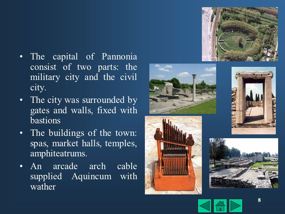 7 Aquincum – Budapest today It was the capital of the provincia near the Danube