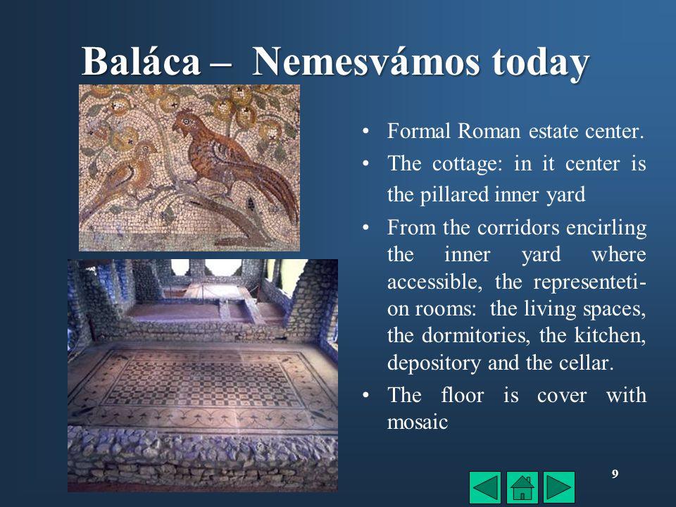9 Baláca – Nemesvámos today Formal Roman estate center.