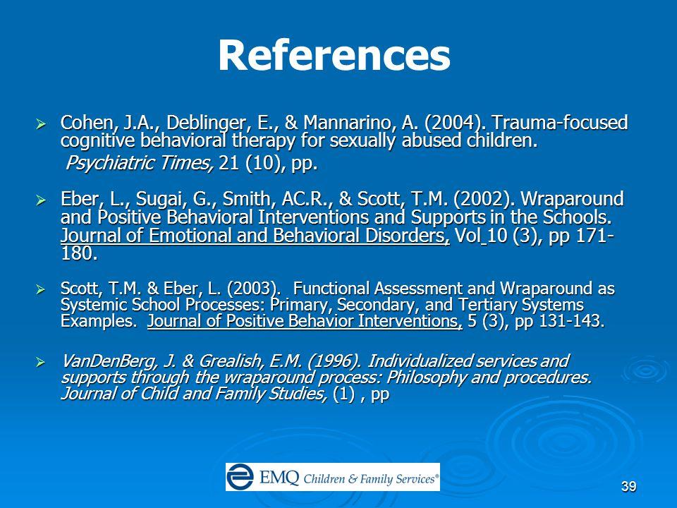39 References  Cohen, J.A., Deblinger, E., & Mannarino, A.